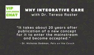 VIP Chat - Integrative Care with Dr. Teresa Roster DVM 1